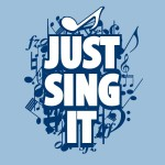 Just Sing It